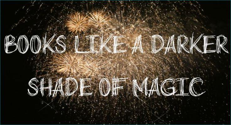 Books like a Darker Shade of Magic